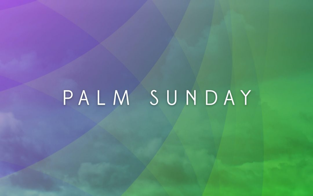 Sunday Worship Together Palm Sunday 2021