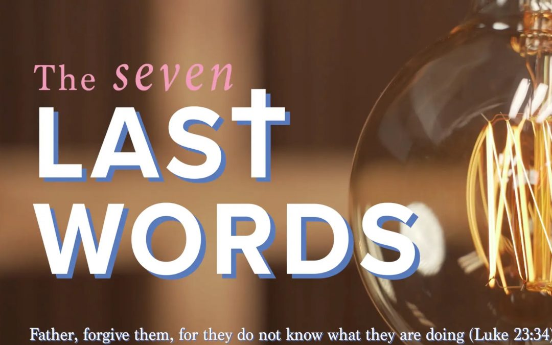 The Seven Last Words – Day 7 by Canon J.John