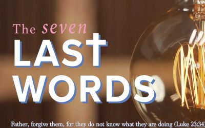 The Seven Last Words – Day 6 by Canon J.John